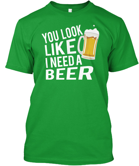 Irish Beer St Patty's Day Funny Shirt Kelly Green T-Shirt Front