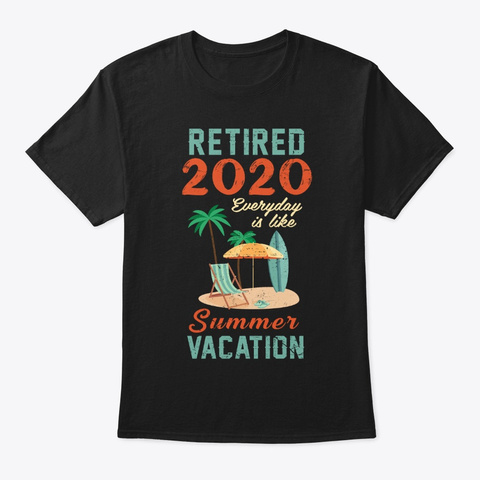 Funny Retired 2020 Like Summer Vacation Black T-Shirt Front