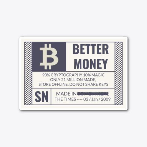 """""""Better Money"""" Standard T-Shirt Front"""