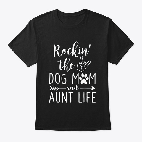 Dog Lovers Rockin The Dog Mom And Aunt Black T-Shirt Front
