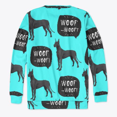 Blue Great Dane Woof Sweatshirt Standard T-Shirt Back