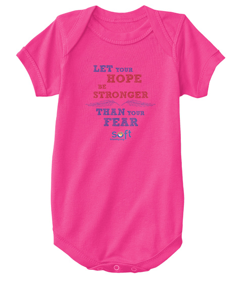 Let Your Hope Be Stronger Than Your Fear Soft Hot Pink T-Shirt Front