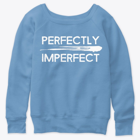 Perfectly Imperfect  Blue Triblend  T-Shirt Front