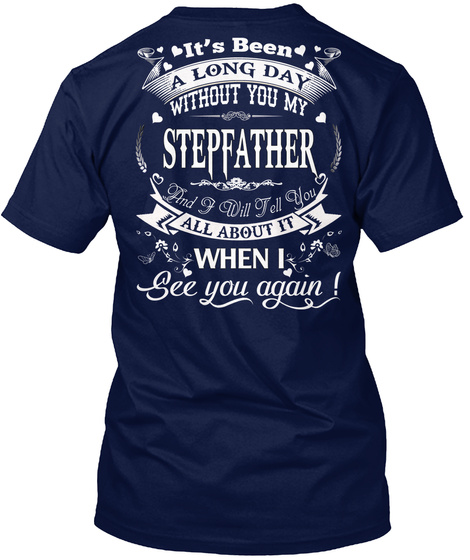 A Long Day Without You My Stepfather Navy T-Shirt Back