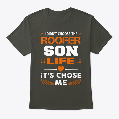 Roofer Son Life Chose Me Smoke Gray T-Shirt Front