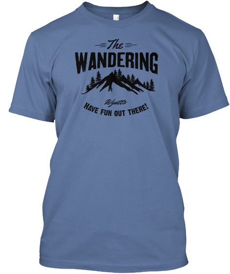 The Wandering Wyntts Have Fun Out There! Denim Blue T-Shirt Front