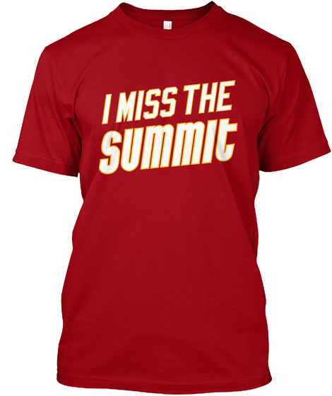 I Miss The Summit Deep Red T-Shirt Front