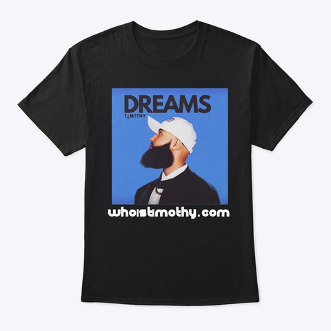 Dreams Come True T! Black T-Shirt Front