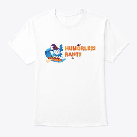 Humorless Halloween White T-Shirt Front