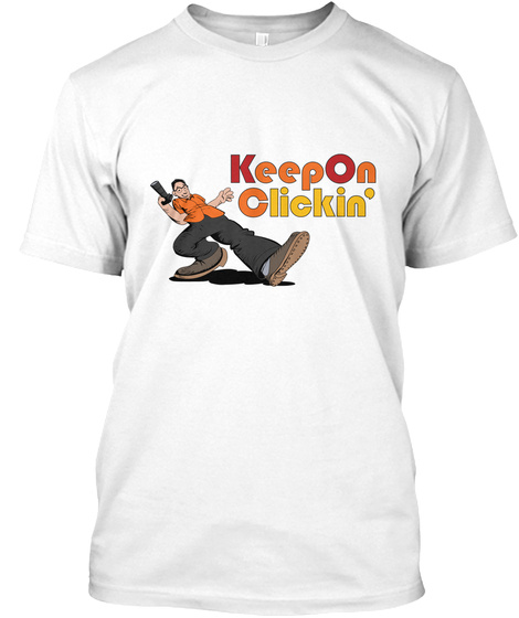 Tsl Keep On Clickin Official Shirts White T-Shirt Front