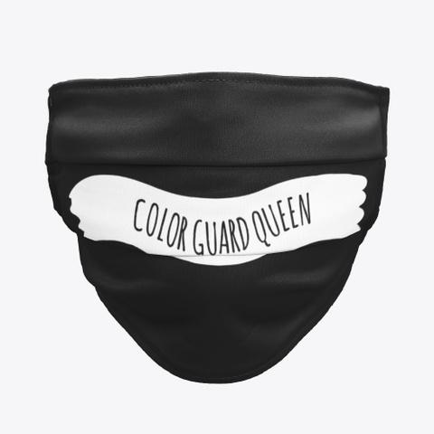 Color Guard Queen   Face Mask Black T-Shirt Front