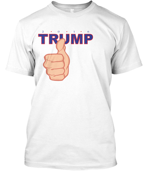 2 0 1 6 Trump White T-Shirt Front