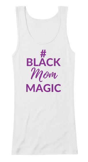 # Black Mom Magic White T-Shirt Front