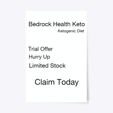 Bedrock Health Keto Reviews | Trial Standard T-Shirt Front