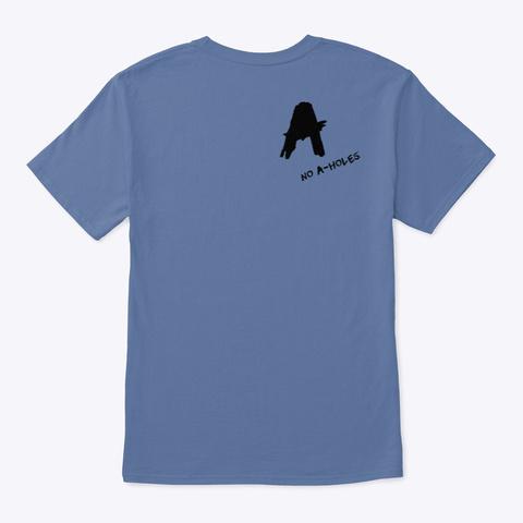 Imagine No A Holes™   Grunge Denim Blue T-Shirt Back
