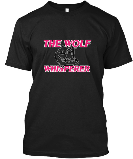 The Wolf Whisperer Black T-Shirt Front