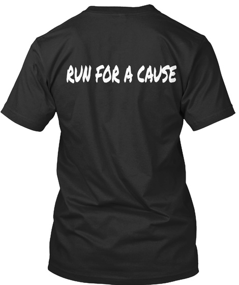 Run For A Cause Black T-Shirt Back