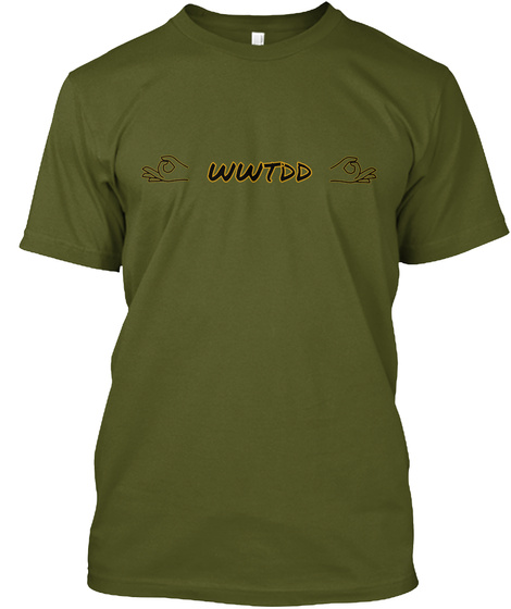 Wwtdd Olive T-Shirt Front