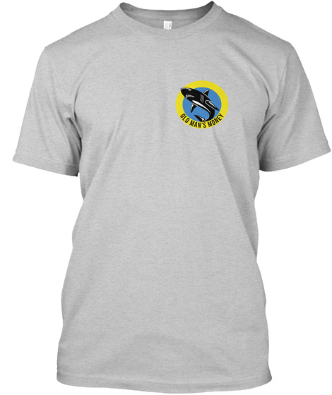 Old Man's Money Light Steel T-Shirt Front