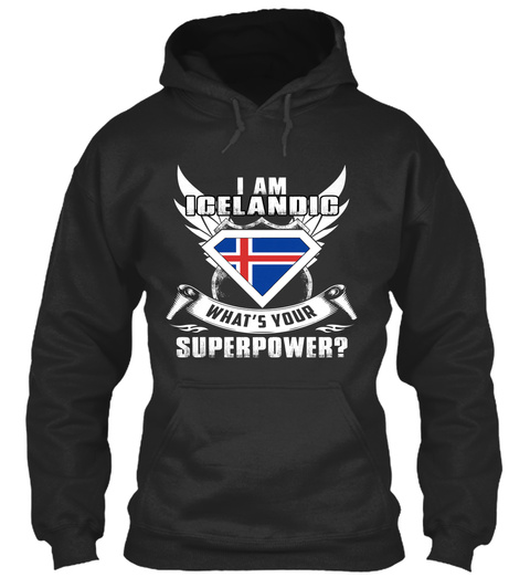 I Am Icelandic What's Your Superpower? Jet Black T-Shirt Front