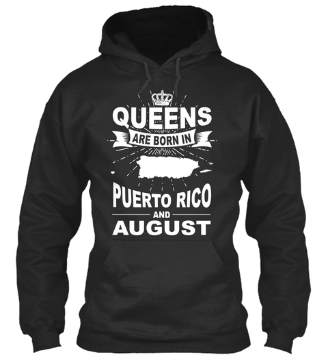 Queens Are Born In Puerto Rico And August Jet Black T-Shirt Front