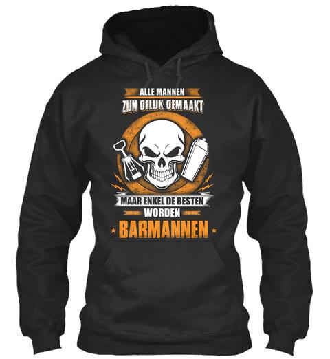 Alle Mannen Zun Gelijk Gemaakt Maar Enkel De Besten Worden Bermannen Jet Black T-Shirt Front