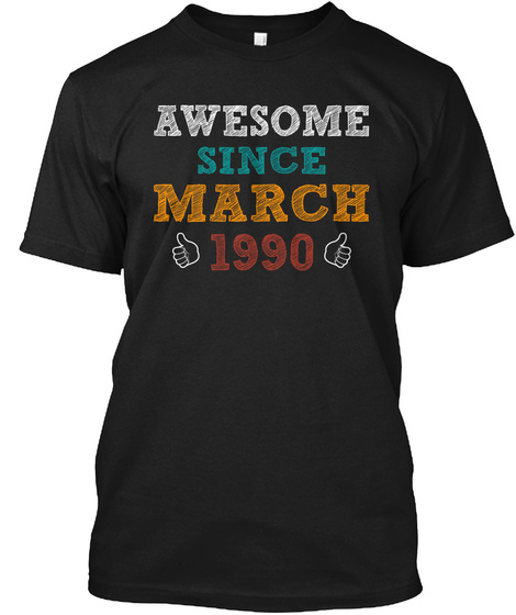 Awesome Since March 1990 Black T-Shirt Front