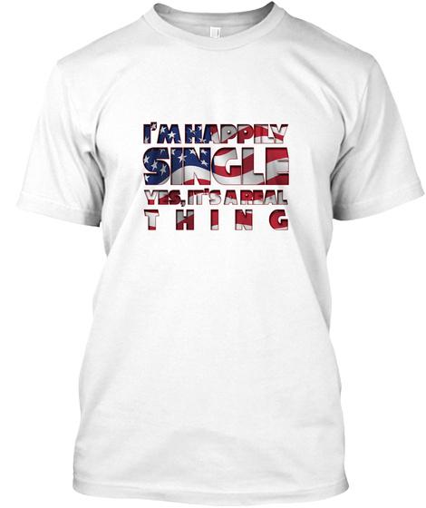 Single &Amp; Proud White T-Shirt Front
