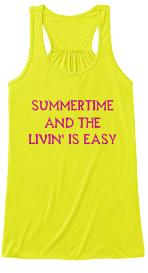 Summertime And The Livin' Is Easy Neon Yellow T-Shirt Front