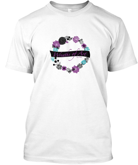 Wreaths Of Art By Mei White T-Shirt Front