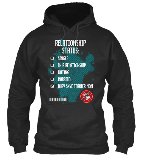 Relationship Status Single In A Relationship Dating Married Busy Skye Terrier Mom Jet Black T-Shirt Front