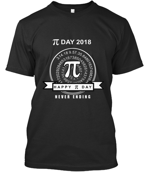 Happy Pi Day 2018 Tshirt Premium Black T-Shirt Front