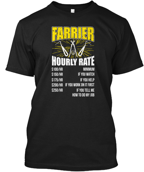 Farrier Hourly Rate Shirt Black T-Shirt Front