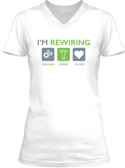 I'm Rewiring | Rewirement Not Retirement White T-Shirt Front