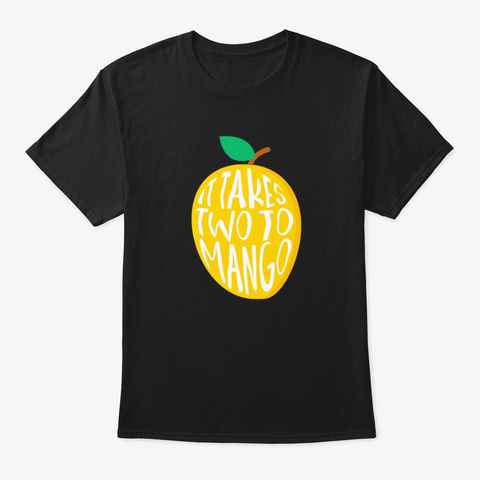 It Takes Two To Mango Fruits Food Black T-Shirt Front