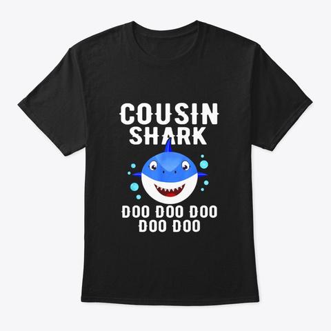 Cousin Shark Doo Doo Doo Family Cute Black T-Shirt Front