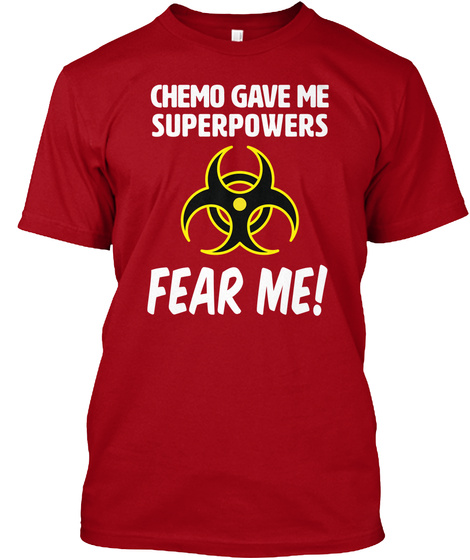 Chemo Gave Me Superpowers Fear Me! Deep Red T-Shirt Front