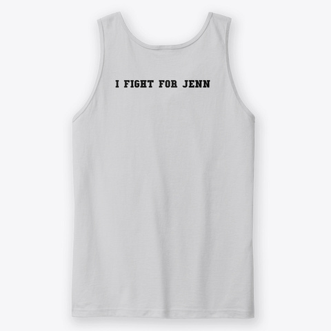Limited Edition   I Fight For Jenn Sport Grey Kaos Back