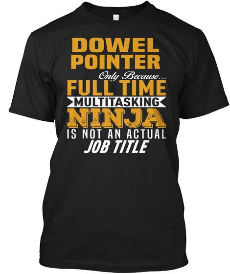 Dowel Pointer Black T-Shirt Front