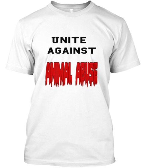 Unite  Against White T-Shirt Front