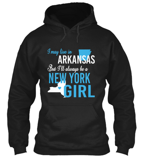 I May Live In Arkansas But Always Be A New York Girl  Black T-Shirt Front