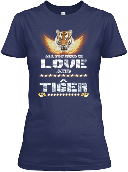 You Need Is Love And A Tiger Navy T-Shirt Front