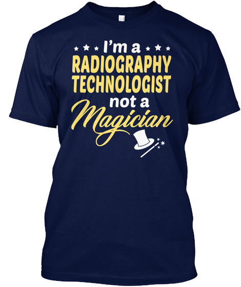 Radiography Technologist   Not Magician Navy T-Shirt Front