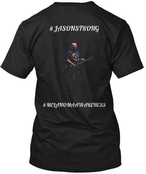#Jasonstrong #Melanomaawareness Black T-Shirt Back