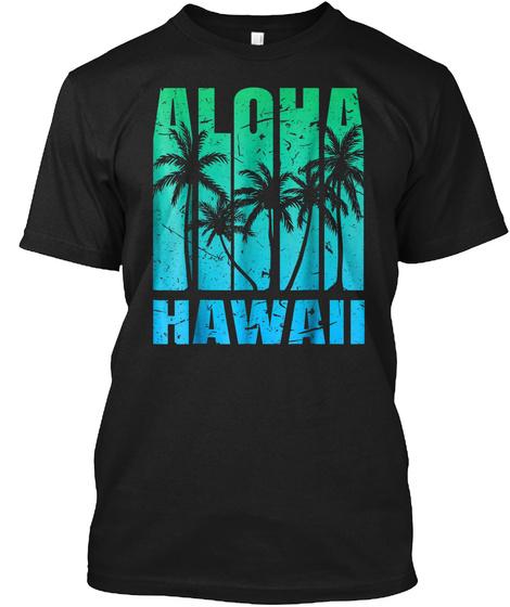 Aloha Hawaii Hawaiian Island T Shirt Vin Black T-Shirt Front