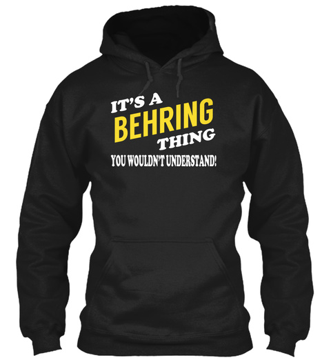 Its A Behring Thing   Name Shirts Black T-Shirt Front
