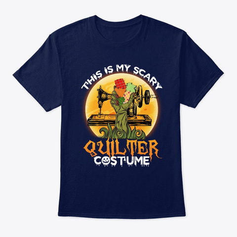 This Is My Scary Quilter Costume Funny  Navy T-Shirt Front