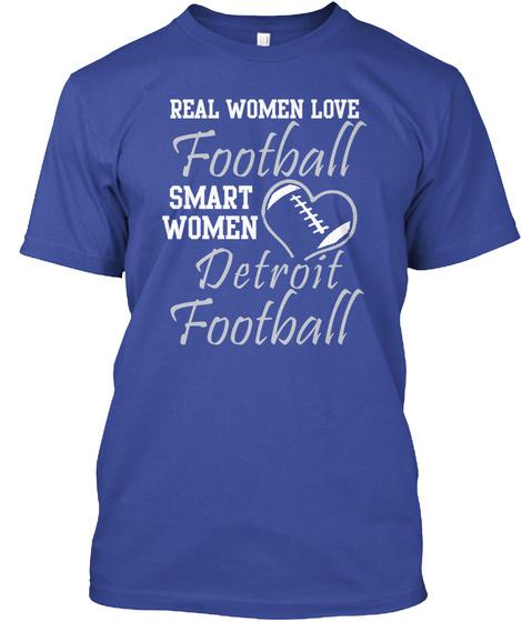 Real Women Love Footfall Smart Women Detroit Football Deep Royal T-Shirt Front