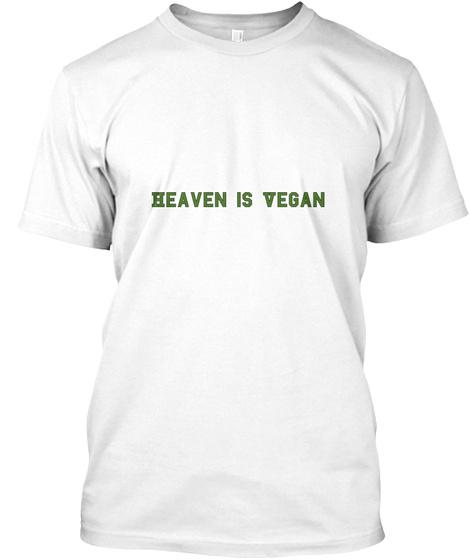 Heaven Is Vegan White T-Shirt Front