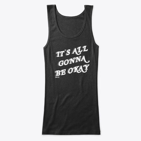 It's All Gonna Bee Okay Black T-Shirt Front